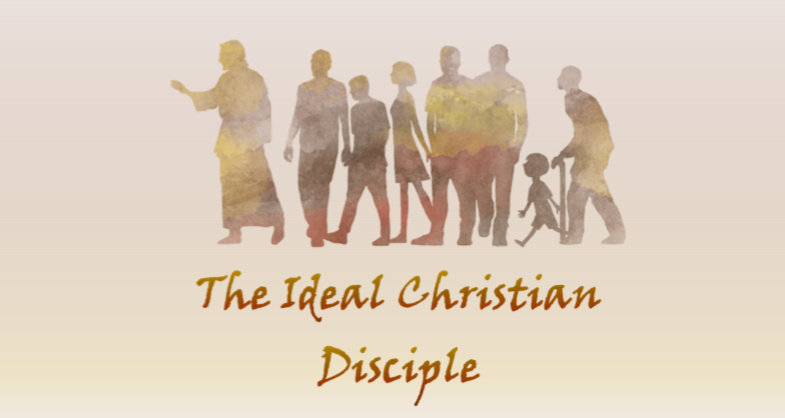 The Ideal Christian Disciple