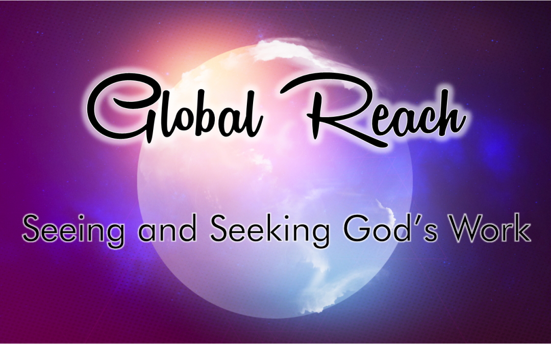 Global Reach: Seeing and Seeking God's Will