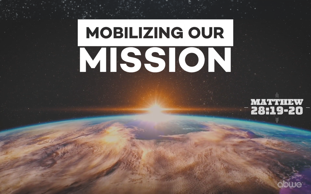 Mobilizing Our Mission