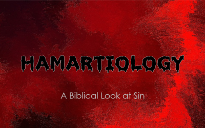 Hamartiology: A Biblical Look at Sin