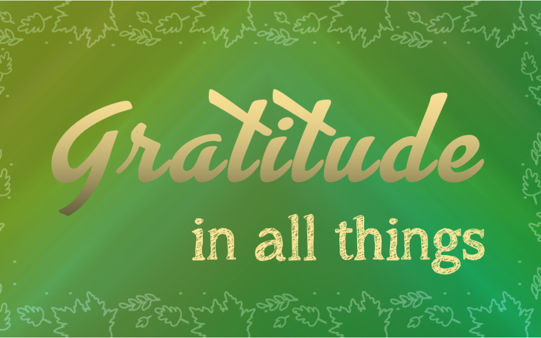 Gratitude in All Things