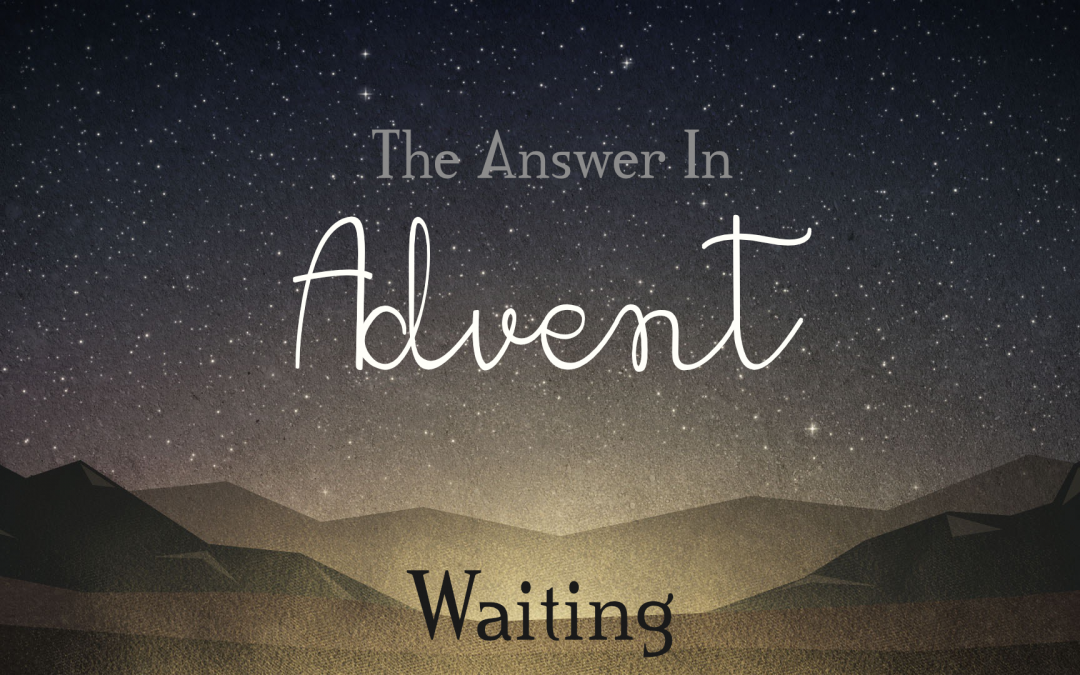 The Answer in Advent: Waiting