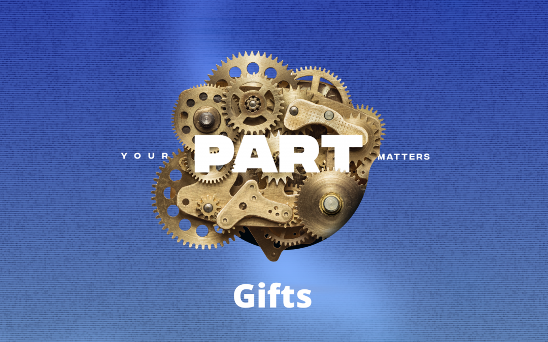 Your Part Matters: Gifts