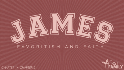 James: Favoritism and Faith