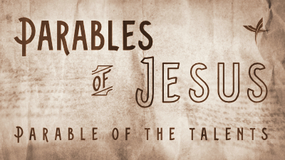 Parables of Jesus: Parable of the Talents