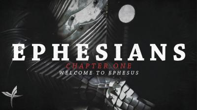 Ephesians Chapter One: Welcome to Ephesus