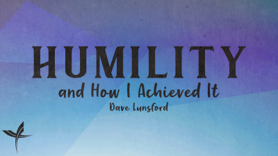 Humility and How I Achieved It