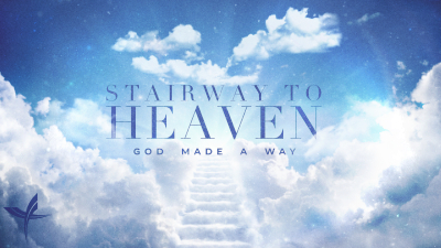 Stairway to Heaven: God Made a Way