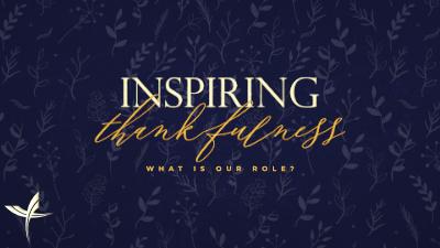 Inspiring Thankfulness