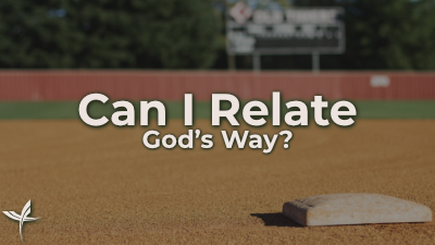 Can I Relate God's Way?